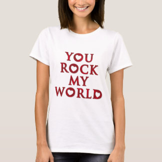 YOU Rock My World ladies tshirt
