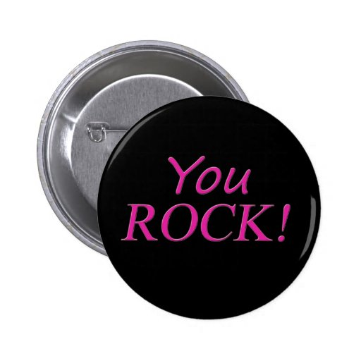 You Rock! Pink and Black Pinback Button