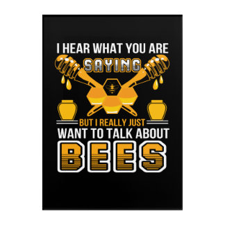 You Saying Beekeeper Want Talk About Bee Acrylic Print