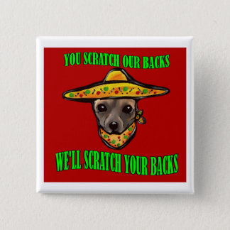 YOU SCRATCH OUR BACKS 15 CM SQUARE BADGE