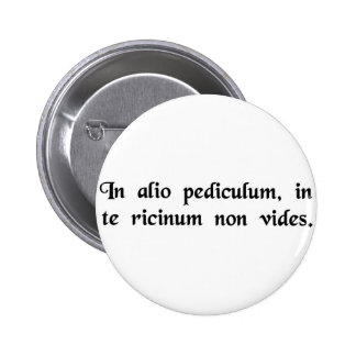 You see a louse on someone else but not pinback buttons