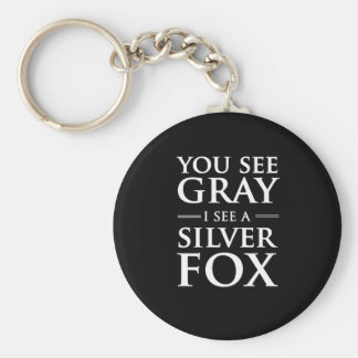 You See Gray, I See a Silver Fox Key Ring