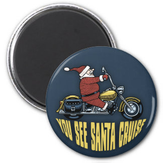 You See Santa Cruise Magnet