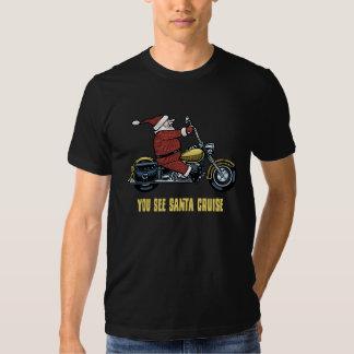 You See Santa Cruise T-shirts