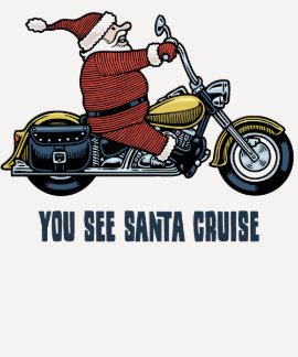 You See Santa Cruise T Shirts