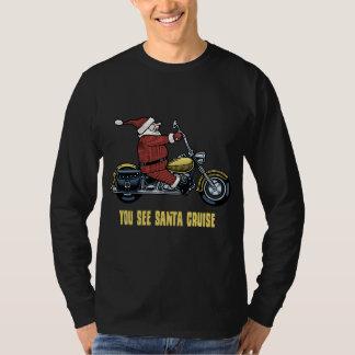 You See Santa Cruise Tee Shirt