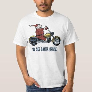 You See Santa Cruise Tshirts