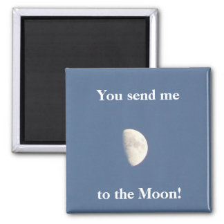 You send me to the Moon! Square Magnet