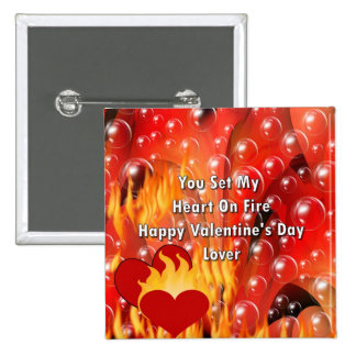 You Set My Heart On Fire Happy Valentine's Da Pinback Buttons