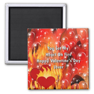 You Set My Heart On Fire Happy Valentine's Da Magnets