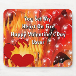 You Set My Heart On Fire Happy Valentine's Da Mouse Pad