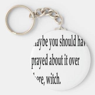 You Should Have Prayed 2 Key Ring