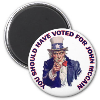You Should Have Voted for John McCain 6 Cm Round Magnet