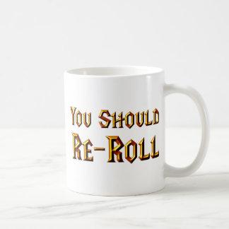 You Should Re-Roll Coffee Mug