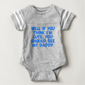 You Should See My Daddy Baby Bodysuit