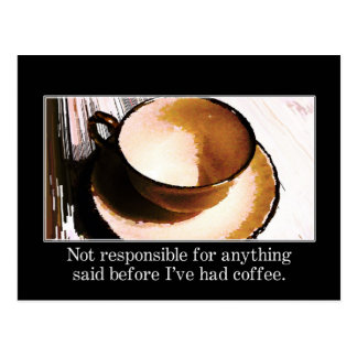 You should wait until I've had a cup of coffee Postcard