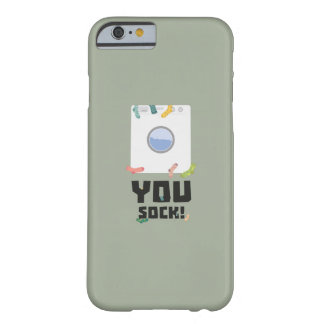 You Sock Funny Slogan Zwq53 Barely There iPhone 6 Case