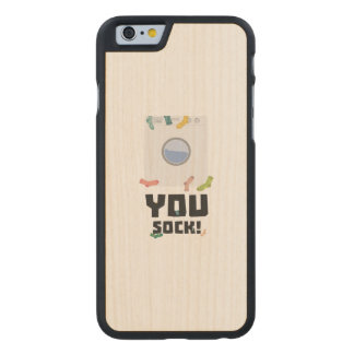 You Sock Funny Slogan Zwq53 Carved Maple iPhone 6 Case