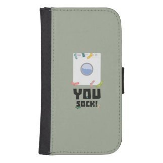 You Sock Funny Slogan Zwq53 Samsung S4 Wallet Case