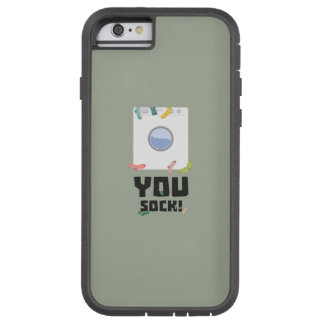 You Sock Funny Slogan Zwq53 Tough Xtreme iPhone 6 Case