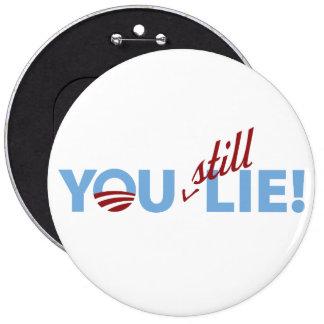You Still Lie! 6 Cm Round Badge