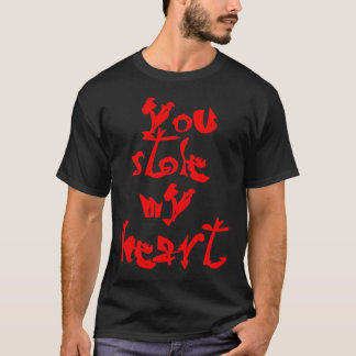 You Stole My Heart Valentines Day Funny T Shirt