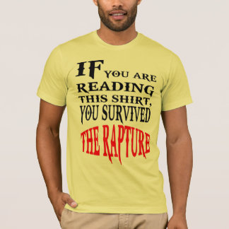 You survived the Rapture!  May 21, 2011 T-Shirt