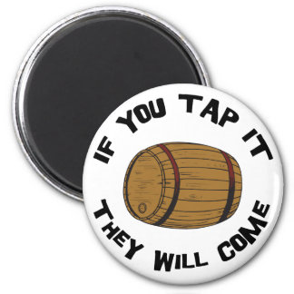 You Tap It They Will Come 6 Cm Round Magnet