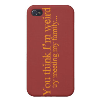 You think I'm strange . try meeting my family iPhone 4/4S Covers