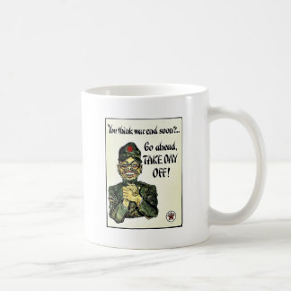 You Think War End Soon? Coffee Mug
