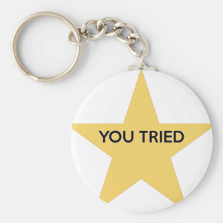 You Tried Basic Round Button Key Ring