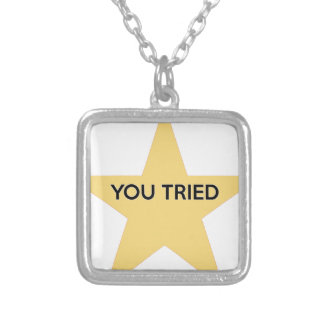 You Tried Silver Plated Necklace