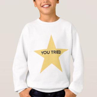 You Tried Sweatshirt
