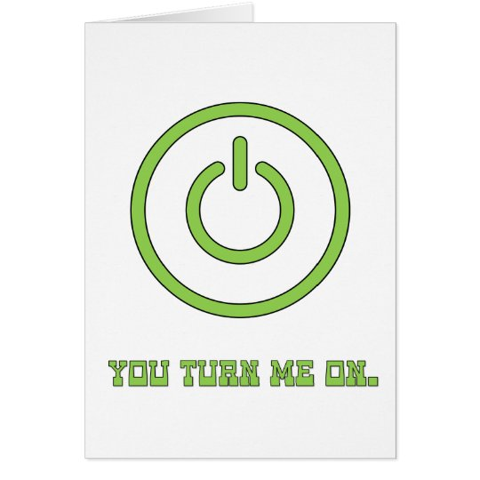 You turn me on - Gamer Valentine's Day Card