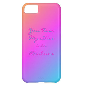 """""""You Turn my Skies into Rainbows"""" iPhone case iPhone 5C Case"""