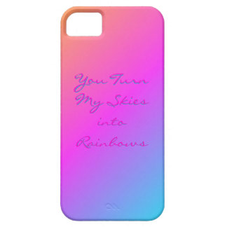 """You Turn my Skies into Rainbows"" iPhone case Case For The iPhone 5"