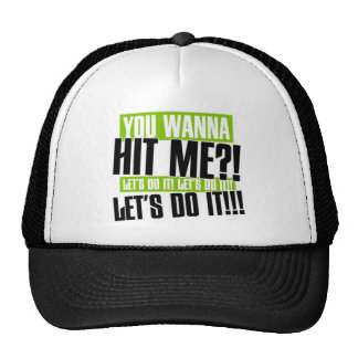 You Wanna Hat