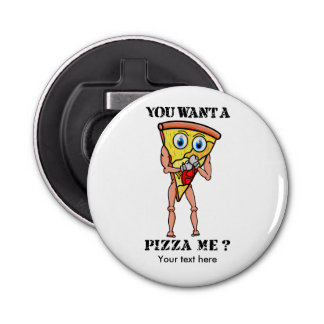 You Wanna Pizza Me? Bottle Opener