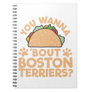 You Wanna Taco Bout Boston Terriers? Notebooks