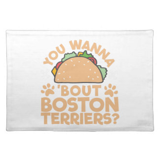 You Wanna Taco Bout Boston Terriers? Placemats