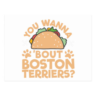You Wanna Taco Bout Boston Terriers? Postcard