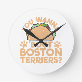 You Wanna Taco Bout Boston Terriers? Round Clock