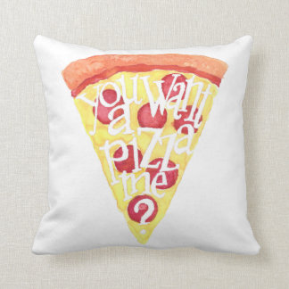 You want a pizza me? I want a pizza you! Cushion