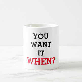 You want it when basic white mug