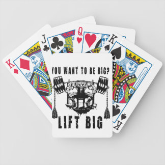 YOU WANT TO BE BIG lift and gym Bicycle Playing Cards