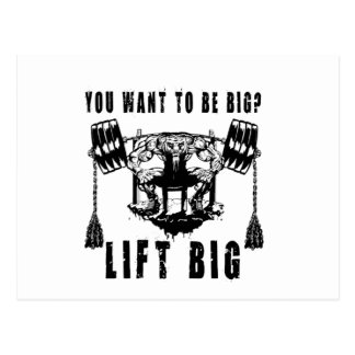 YOU WANT TO BE BIG lift and gym Postcard