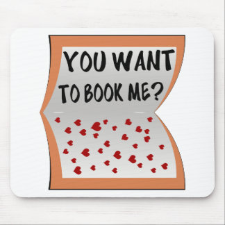 You want to book me? mouse pad