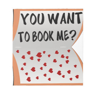 You want to book me? notepad