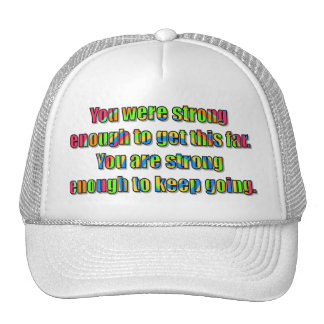 You were strong enough hat