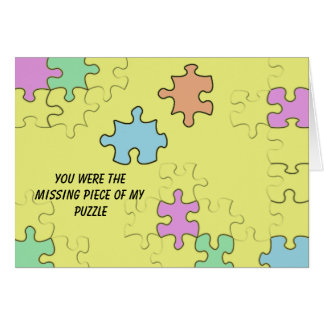 You were the missing piece of my puzzle card